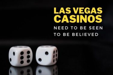 Las Vegas Casinos That Need to be Seen to be Believed